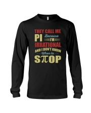 I'M IRRATIONAL AND I DON'T KNOW WHEN TO STOP Long Sleeve Tee thumbnail