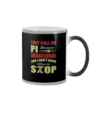I'M IRRATIONAL AND I DON'T KNOW WHEN TO STOP Color Changing Mug thumbnail
