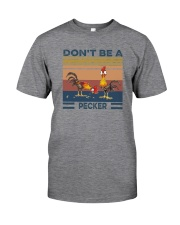 DON'T BE A PECKER Classic T-Shirt front