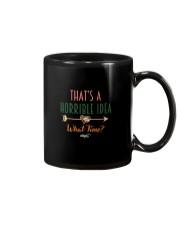 THAT'S A HORRIBLE IDEA Mug thumbnail
