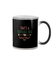 THAT'S A HORRIBLE IDEA Color Changing Mug thumbnail