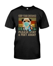 FUNNY PUG PLEASE STAY 6 FEET AWAY Classic T-Shirt front
