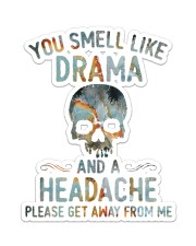 YOU SMELL LIKE DRAMA AND A HEADACHE Sticker - Single (Vertical) front
