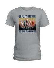 JUST HERE TO BANG Ladies T-Shirt thumbnail