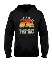 I JUST WANT TO GET HIGH AND GO FISHING Hooded Sweatshirt thumbnail