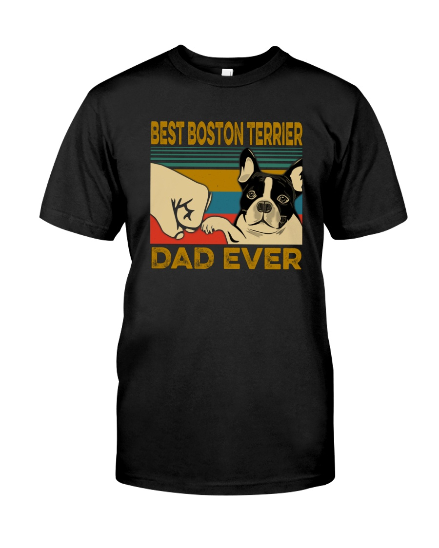 BEST BOSTON TERRIER DAD EVER Classic T-Shirt