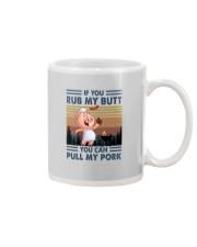 IF YOU RUB MY BUTT Mug thumbnail