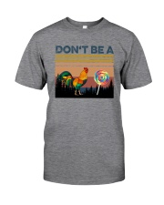 DON'T BE A COCK OR SUCKER Classic T-Shirt front
