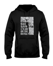 SHE SAID IT'S ME OR THE BICYCLE Hooded Sweatshirt thumbnail