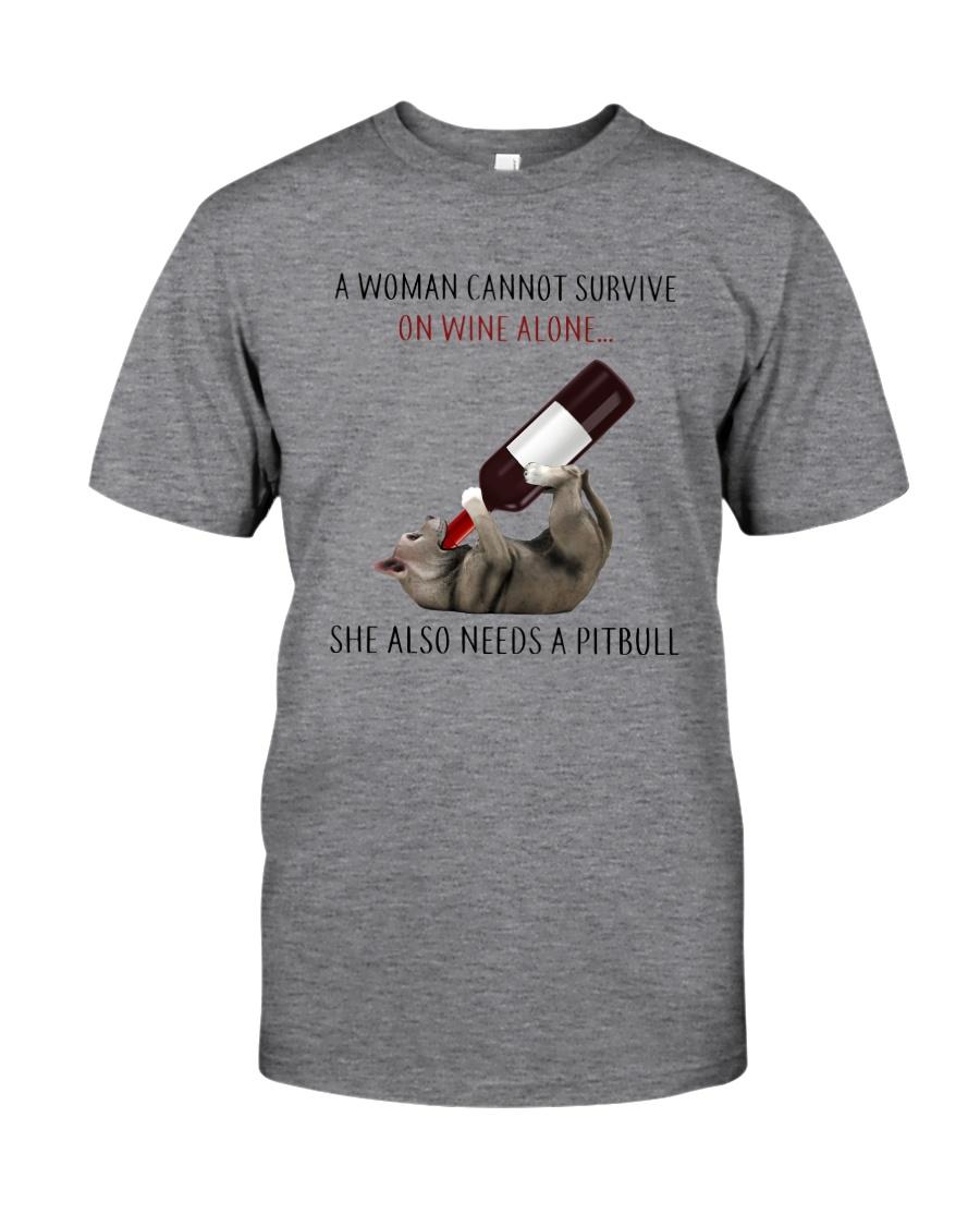 A WOMAN NEEDS  WINE AND PITBULL Classic T-Shirt