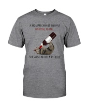 A WOMAN NEEDS  WINE AND PITBULL Classic T-Shirt front