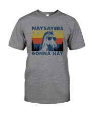 NAYSAYERS GONNA NAY Classic T-Shirt front