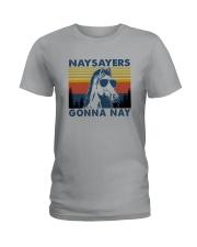 NAYSAYERS GONNA NAY Ladies T-Shirt thumbnail