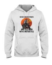 NEVER UNDERESTIMATE AN OLD MAN WITH A MOTORCYCLE Hooded Sweatshirt thumbnail