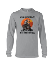 NEVER UNDERESTIMATE AN OLD MAN WITH A MOTORCYCLE Long Sleeve Tee thumbnail