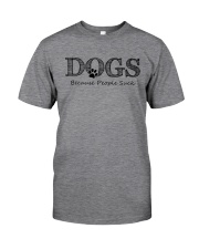 DOG BECAUSE PEOPLE SUCK Classic T-Shirt front