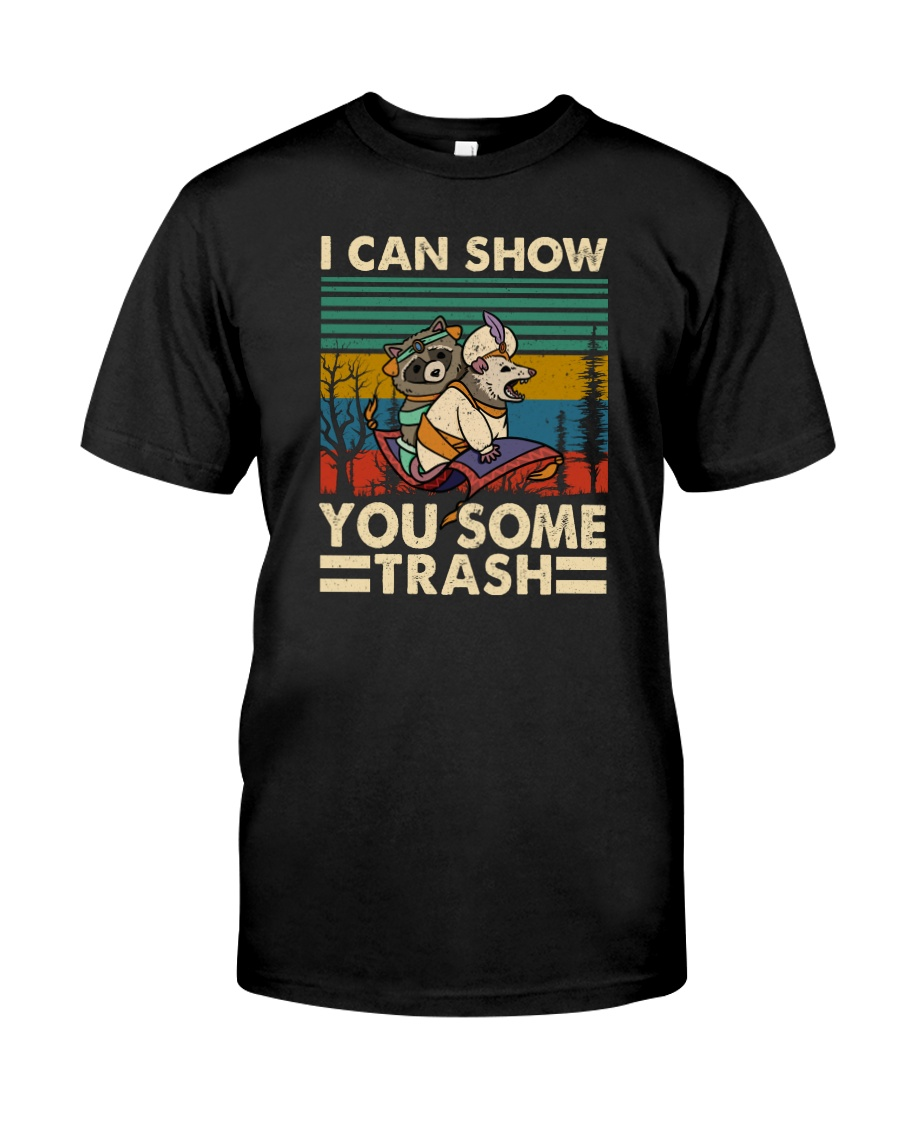 I CAN SHOW YOU SOME TRASH 2 Classic T-Shirt