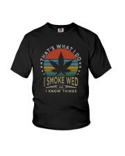 I SMOKE WEED AND I KNOW THINGS Youth T-Shirt thumbnail