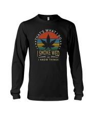 I SMOKE WEED AND I KNOW THINGS Long Sleeve Tee thumbnail
