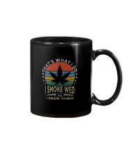 I SMOKE WEED AND I KNOW THINGS Mug thumbnail