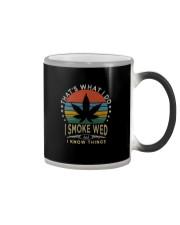 I SMOKE WEED AND I KNOW THINGS Color Changing Mug thumbnail