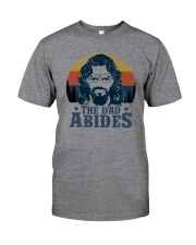 THE DAD ABIDES Classic T-Shirt front