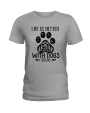 LIFE IS BETTER WITH DOGS AROUND Ladies T-Shirt thumbnail