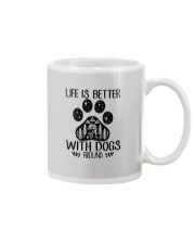 LIFE IS BETTER WITH DOGS AROUND Mug thumbnail