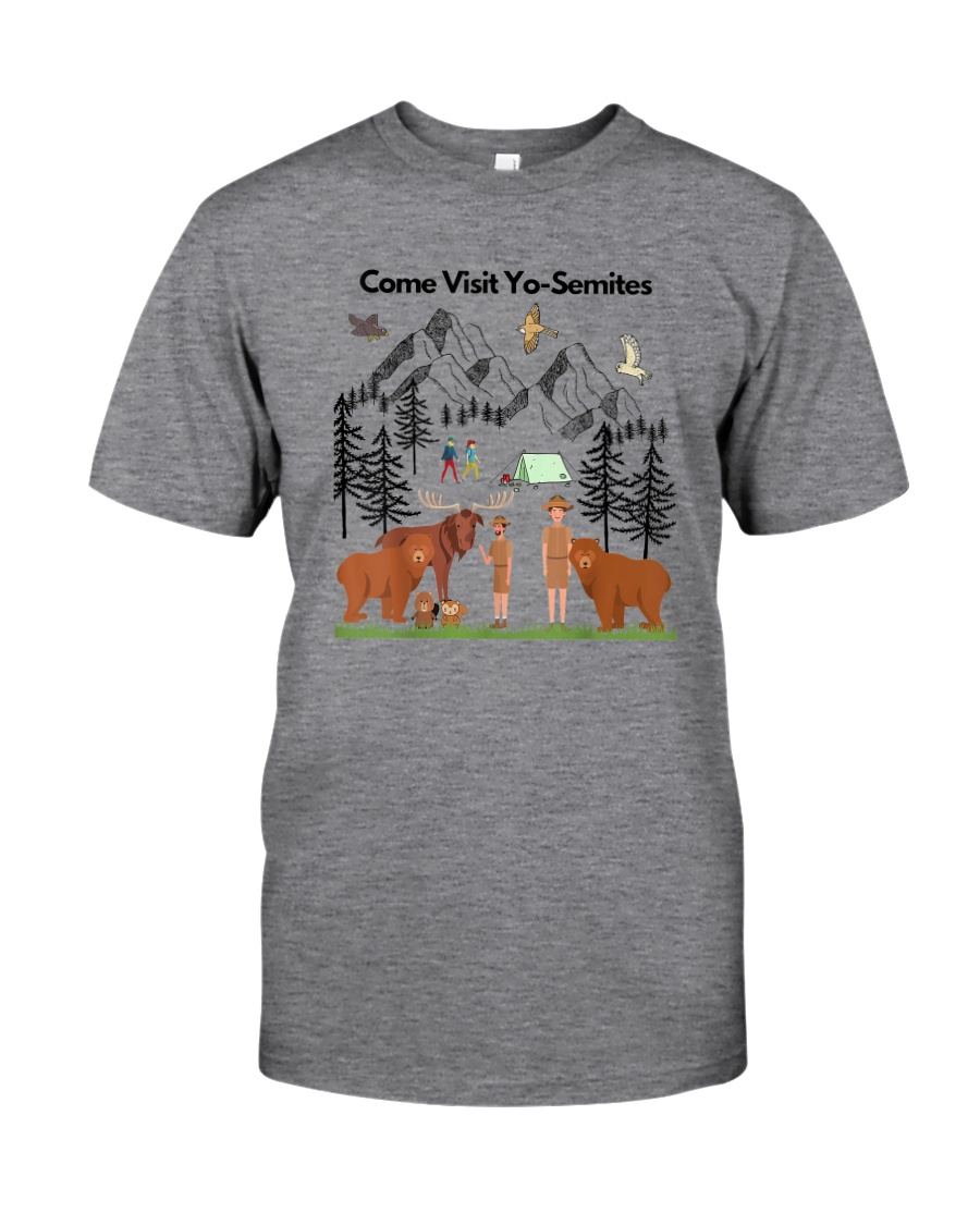 COME VISIT YO-SEMITE Classic T-Shirt