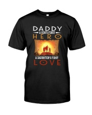 DADDY SON'S FIRST HERO DAUGHTER'S FIRST LOVE Classic T-Shirt front