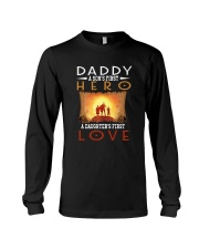 DADDY SON'S FIRST HERO DAUGHTER'S FIRST LOVE Long Sleeve Tee thumbnail