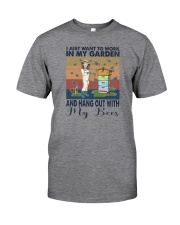 WORK IN MY GARDEN AND HANG OUT WITH MY BEES Classic T-Shirt front