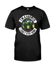 I'M A FARMER I CAN'T SSTAY HOME Classic T-Shirt front