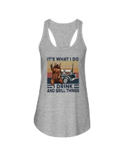 IT'S WHAT I DO I DRINK AND GRILL THINGS Ladies Flowy Tank thumbnail
