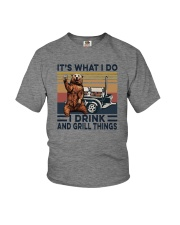 IT'S WHAT I DO I DRINK AND GRILL THINGS Youth T-Shirt thumbnail