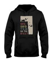 SHE SAID IT'S ME OR THE BIKE Hooded Sweatshirt thumbnail