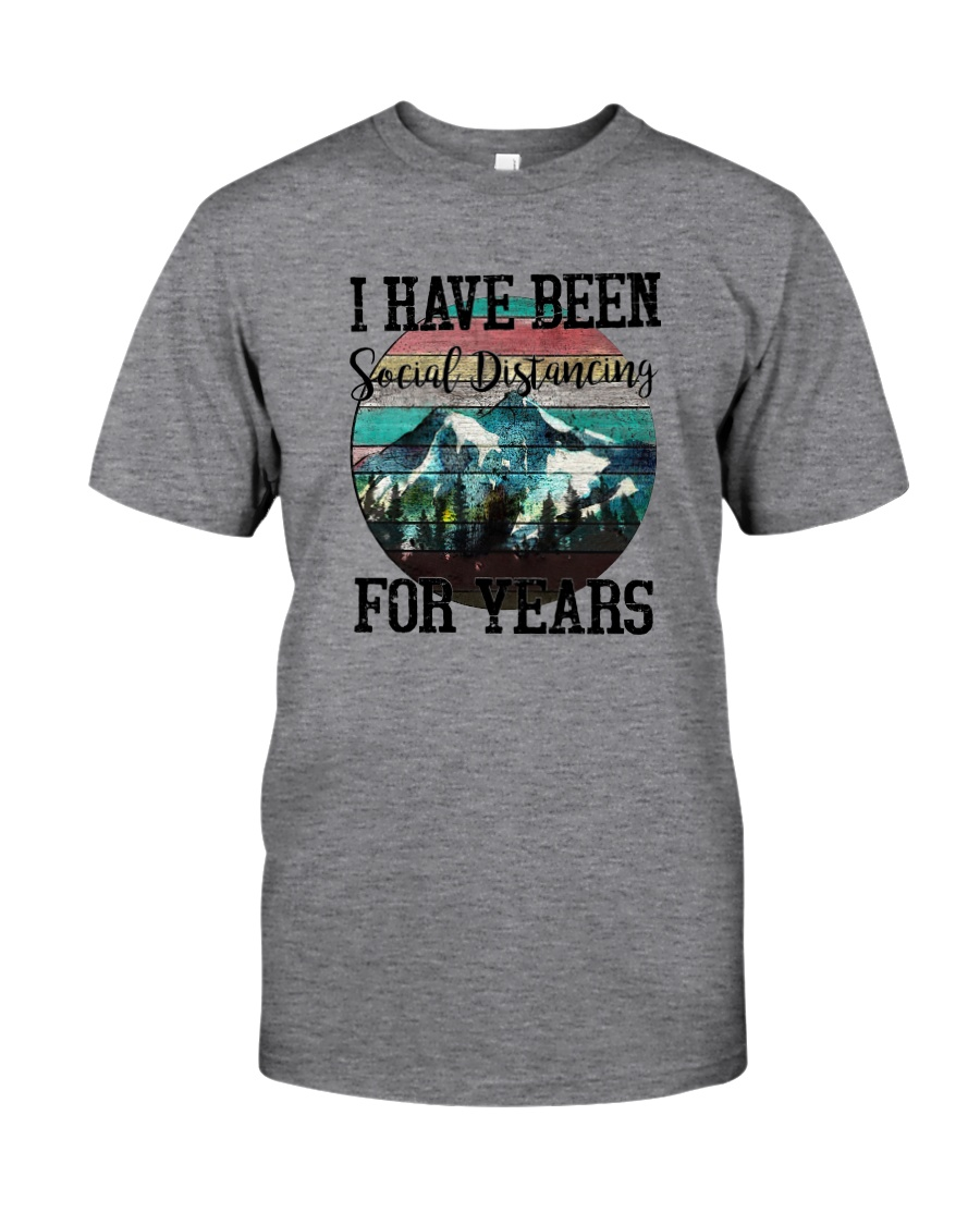 I HAVE BEEN SOCIAL DISTANCING FOR YEARS HIKING Classic T-Shirt