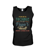 IF WE GET IN TROUBLE IT'S MY PAPA'S FAULT Unisex Tank thumbnail