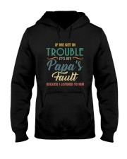 IF WE GET IN TROUBLE IT'S MY PAPA'S FAULT Hooded Sweatshirt thumbnail