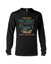 IF WE GET IN TROUBLE IT'S MY PAPA'S FAULT Long Sleeve Tee thumbnail