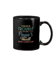 IF WE GET IN TROUBLE IT'S MY PAPA'S FAULT Mug thumbnail