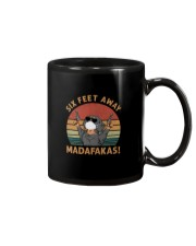 SIX FEET AWAY MADAFAKAS Mug thumbnail