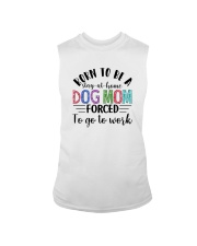 BORN TO BE A STAY AT HOME DOG MOM Sleeveless Tee thumbnail