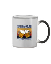 LIQUOR BEE THE GLUE HOLDING THIS Color Changing Mug thumbnail
