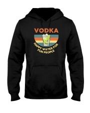 VODKA HAPPY WATER FOR FUN PEOPLE Hooded Sweatshirt thumbnail