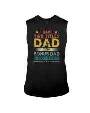I HAVE TWO TITLES DAD AND BONUS DAD Sleeveless Tee thumbnail