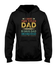 I HAVE TWO TITLES DAD AND BONUS DAD Hooded Sweatshirt thumbnail