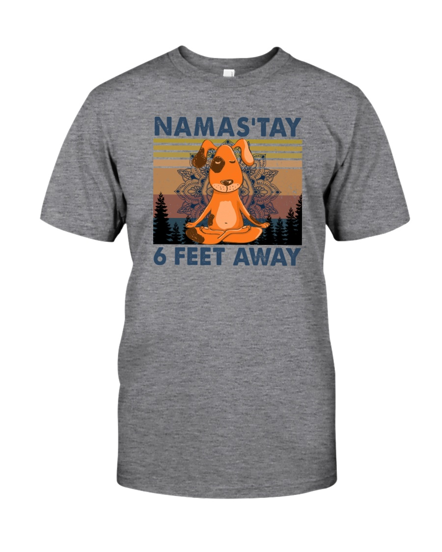 NAMASTAY 6 FEET AWAY DOG YOGA Classic T-Shirt