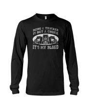 BEING A TRUCKER IS NOT A CHOICE Long Sleeve Tee thumbnail