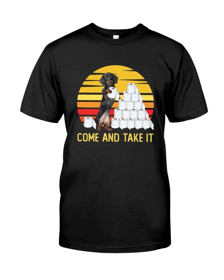 COME AND TAKE  IT dachshund Classic T-Shirt